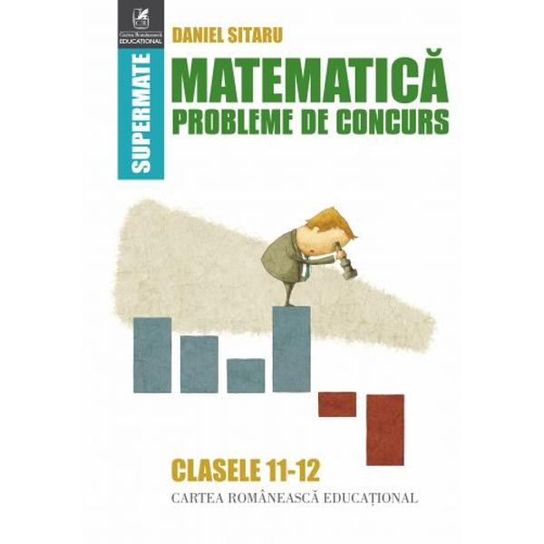 Matematica Probleme de concurs clasele XI-XII