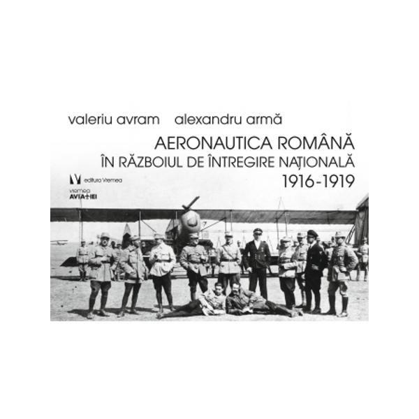 La 1528 august 1916 România a intrat în Primul R&259;zboi Mondial de partea puterilor Antantei care promiteau sprijin