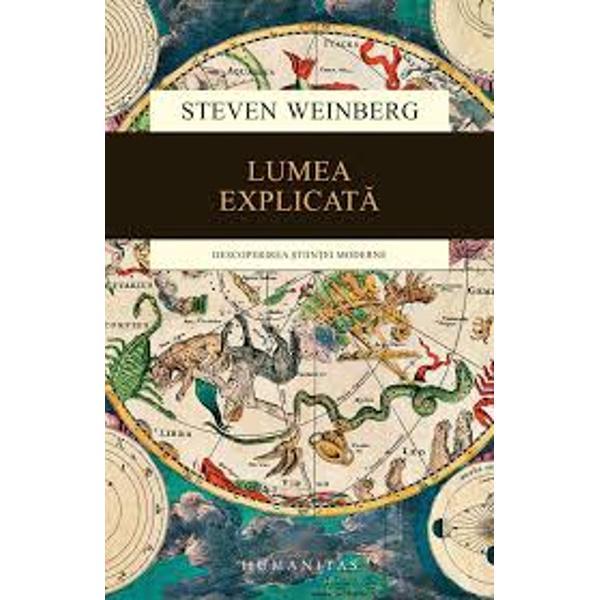 Este o &351;ans&259; faptul c&259; unul dintre marii fizicieni ai lumii laureatul Nobel Steven Weinberg s-a pasionat de istoria &351;tiin&355;ei &351;i a oferit publicului larg o perspectiv&259; p&259;trunz&259;toare &351;i original&259; asupra evolu&355;iei cunoa&351;teriiLumea explicat&259;e povestea descoperirii &351;tiin&355;ei moderne – o aventur&259; început&259;
