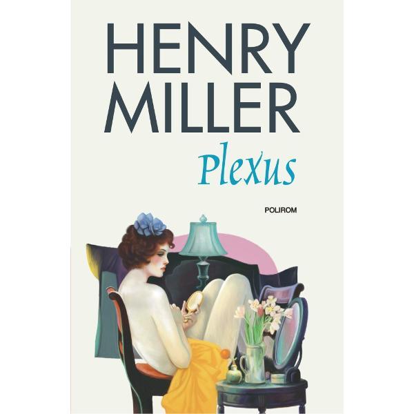 Plexuseste al doilea roman din trilogiaR&259;stignirea trandafirie scris&259; de Henry Miller pe parcursul a zece ani interzis&259; în Statele Unite ale Americii &351;i publicat&259; la Paris între 1949 &351;i 1960RomanulPlexus1953 este cel de-al doilea volum al
