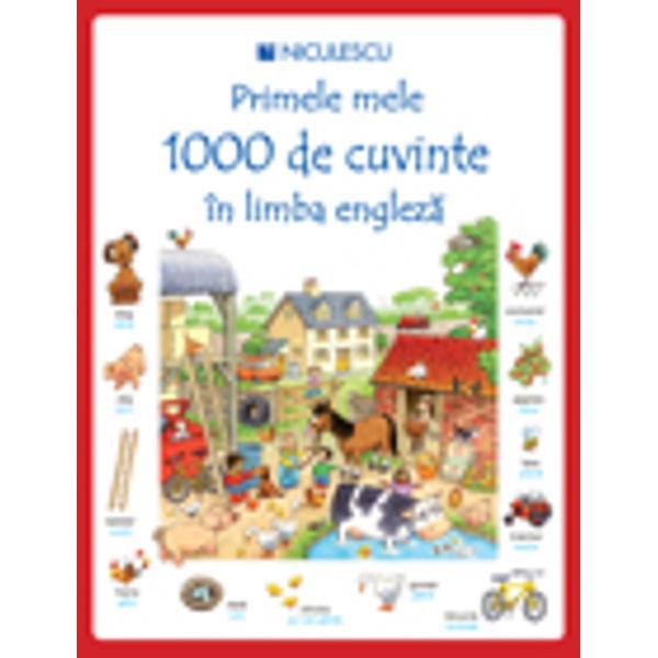 Primele mele 1000 de cuvinte în limba engleza este cea mai complexa carte ilustrata de învatat limbi straine pentru copii si adolescentiAceasta cuprinde 1000 de cuvinte uzuale din limba englez&259;organizate pe teme dintre cele mai diverse cum ar fi casa gr&259;dinaatelierul parcul animalele c&259;l&259;toria ferma plaja &351;coalamagazinul mâncarea