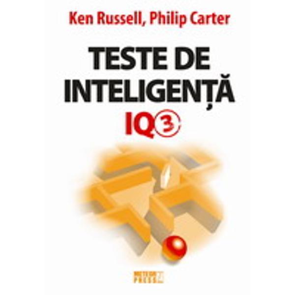 Teste de inteligenta IQ3 o continuare excelenta a seriei Teste de inteligenta IQ contine 400 de teste care n-au mai fost publicate pana acum plus un indrumar pentru a va evalua rezultateleUn test de inteligenta test IQ este prin definitie orice examinare facuta in scopul masurarii inteligentei In general asemenea teste sunt alcatuite dintr-o serie gradata de sarcini care au fost standardizate prin utilizarea unei populatii mari si reprezentative de indivizi Procedura respectiva