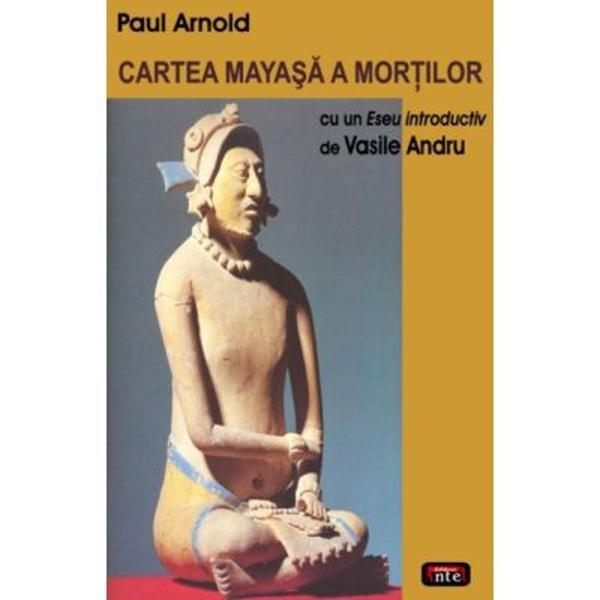 Paul Arnold foloseste un manuscris mayas salvat ca prin minune care se afla in Biblioteca Nationala a Frantei Codex-ul lui Perez sau Codex-ul deblaris Arnold reuseste sa descifreze cele 200 de ideograme din acest enigmatic manuscris mayas Vasile Andru