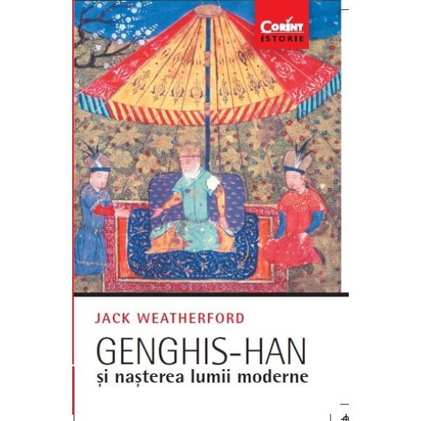 Armata mongol&259; condus&259; de Genghis-han a cucerit mai multe teritorii &537;i a subjugat mai multe popoare în dou&259;zeci &537;i cinci de ani decât au reu&537;it romanii în patru sute Pretutindeni în acest vast imperiu mongolii au influen&539;at dezvoltarea f&259;r&259; precedent a schimburilor culturale au extins re&539;eaua comercial&259; &537;i au fost motorul unei rena&537;teri a civiliza&539;iei Om cu vederi infinit mai progresiste