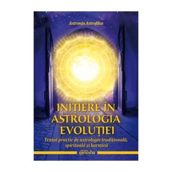 Initiere in astrologia evolutiei Tratat practic de astrologie traditionala spirituala si karmicaAcolo unde astrologia occidentala nici macar nu isi pune vreo intrebare iluminatoare astrologia evolutiei aduce deja anumite raspunsuri profunde si considera ca acest studiu al originilor si scopurilor fiecarei actiuni al fiecarei reactiuni al fiecarei dorinte constiente sau constiente este responsabilitatea si efortul transformator primordial al astrologului