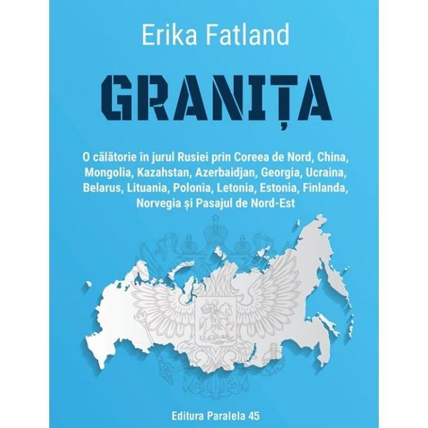 Ce &238;nseamn&259; s&259; &238;mpar&539;i frontiera cu cea mai vast&259; &539;ar&259; din lume E posibil s&259; &238;n&539;elegi aceast&259; &539;ar&259; din exterior prin prisma vecinilor ei Atras&259; dintotdeauna de Rusia Erika Fatland porne&537;te &238;ntr-o c&259;l&259;torie de-a lungul celei mai &238;ntinse grani&539;e de pe glob Timp de 259 de zile travers&226;nd dou&259; continente paisprezece state &537;i trei republici separatiste &537;i navig&226;nd