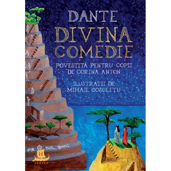 La 700 de ani de la moartea lui Dante capodopera poetului florentin povestit&259; pentru copii deCorina Anton&537;i minunat ilustrat&259; deMihail Co&537;ule&539;u le va aprinde curiozitatea &537;i imagina&539;ia celor ce îndr&259;znesc s&259; porneasc&259; în aceast&259; aventur&259; f&259;r&259; egal care este