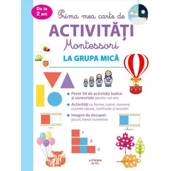 Prima mea carte de activitati Montessori La grupa micaBun venit în c&259;l&259;toria MontessoriActivit&259;&539;ile variate &537;i progresivedin aceast&259; carte îi vor ajuta pe copiii mici s&259; descopere formele culorile cuvintele opuse sortarea obiectelor dup&259; m&259;rime &537;i de asemenea s&259; înve&539;e s&259; fac&259; asocieriMai întâi copilul va înv&259;&539;a