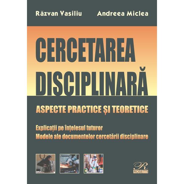 Cercetarea disciplinar&259;Aspecte practice &537;i teoreticeExplica&539;ii pe în&539;elesul tuturorModele ale documentelor cercet&259;rii disciplinare