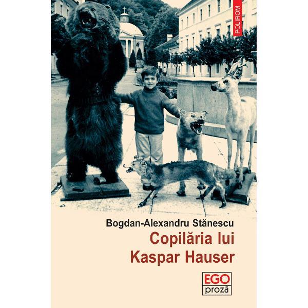 Roman de maturizare roman al deform&259;rii 12 povestiri cu acela&351;i narator toate aceste variante sînt corecte &351;i în acela&351;i timp departe de a descrie cu exactitateCopil&259;ria lui Kaspar Hauser o reinterpretare a motivului literar al copilului crescut de lupi Romanul lui Bobi&355;&259; pasager al tramvaielor ceau&351;iste explorator al vechilor crematorii &351;i al