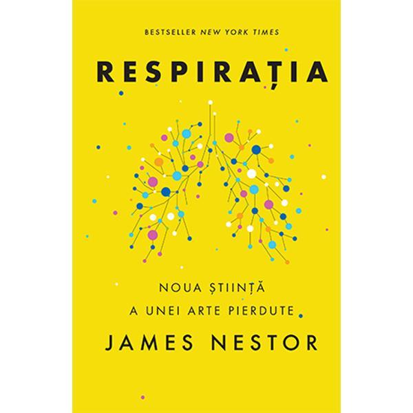 """Bestseller New York Times""""O carte minunat&259; care ne reaminte&537;te &537;i ne arat&259; cum conlucreaz&259; respira&539;ia &537;i mintea - Dr RAHUL JANDIAL autorul Neurofitness""""Un manual bine-venit &537;i tonic pentru utilizatorul sistemului respirator – Kirkus ReviewsNimic nu este mai important decât respira&539;ia inspir&259; expir&259; repet&259; de 25 000 de ori pe zi Îns&259; oamenii &537;i-au"""