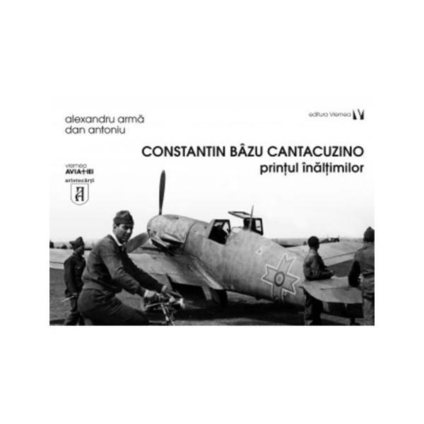 Constantin Bazu Cantacuzino printul inaltimilor