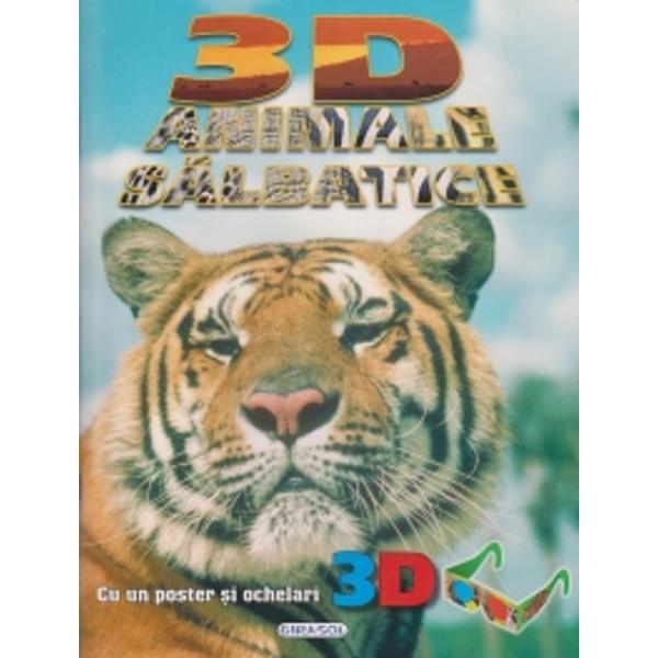 In aceasta carte vei intalni unele dintre cele mai impresionante animale in format 3D si in culoriCu un poster si ochelari 3D
