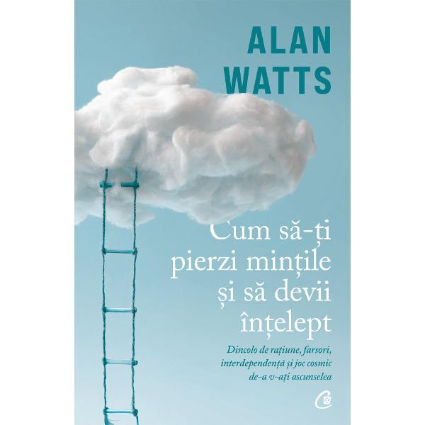 Alan Watts spunea c&259; pentru a deveni &238;n&539;elept trebuie uneori s&259;-&539;i pierzi min&539;ile Con&537;tientizarea efemerit&259;&539;ii ca unic&259; certitudine &238;n via&539;&259; este dup&259; cum sus&539;inea el calea cea mai sigur&259; spre eliberarea de constr&226;ngerile cotidianului &537;i spre o real&259; ancorare &238;n clipa prezent&259; Dar cum s&259; facem ca s&259; privim din nou lumea cu ochi de copil ca s&259; ne reamintim c&259;