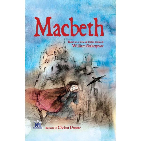 Pentru copiii peste 11 ani Macbeth e cel mai curajos general din Sco&539;ia precum &537;i un slujitor credincios al regelui Duncan Dar apoi afl&259; c&259; într-o zi ar putea fi rege Înnebunit de ambi&539;ie Macbeth porne&537;te pe o cale sângeroas&259; spre puterea absolut&259;