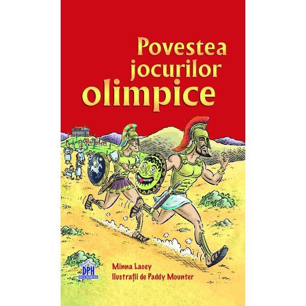 Pentru copiii peste9 ani De la festivalul din Grecia antic&259; pân&259; la evenimentul mondial în ziua de azi jocurile olimpice i-au inspirat pe atle&539;i &537;i pe spectatori deopotriv&259; Afl&259; cum a ap&259;rut cel mai mare eveniment sportiv al lumii &537;i descoper&259;-i pe marii eroi care au intrat în istoria jocurilor olimpice