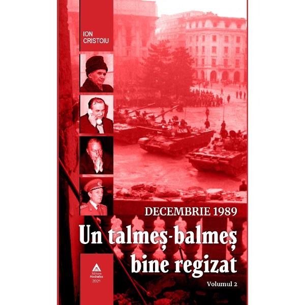 """DescriereCele dou&259; volume de eseuri sugestiv intitulate """"Decembrie 1989 Un talme&351;-balme&351; bine regizat"""" semnate ION CRISTOIU reunesc marea majoritate a textelor scrise pe parcursul a trei decenii &351;i dedicate de autor Evenimentelor din Decembrie 1989 evenimente de care a fost preocupat odat&259; cu publicarea în"""