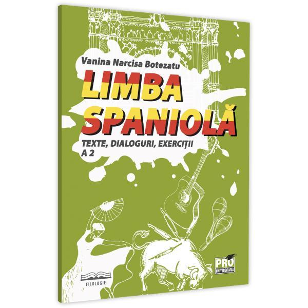 Titlu Limba spaniola Texte dialoguri exercitii A 2Pre&539; 4000ISBN 978-606-26-1238-2Format AcademicPagini 63
