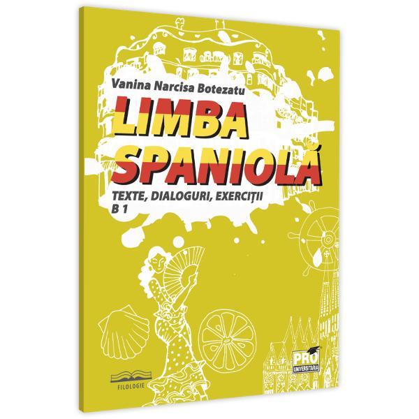 Titlu Limba spaniola Texte dialoguri exercitii B 1ISBN 978-606-26-1239-9Format AcademicPagini 62