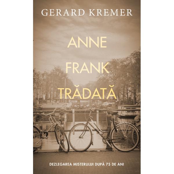 Ani de zile s-a pus întrebarea legitim&259; familia Frank a fost tr&259;dat&259; sau a avut pur &537;i simplu ghinionDup&259; publicarea jurnalului Annei Frank numero&537;i investigatori &537;i istorici au sugerat diferite nume ale poten&539;ialilor tr&259;d&259;tori &536;i totu&537;i unul dintre ei se pare c&259; imediat cum a aflat a raportatnazi&537;tilor &537;i în aceea&537;i s&259;pt&259;mân&259; familia fetei a fost