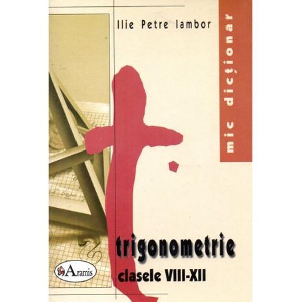 Trigonometrie cl VIII-XII mic dictionar