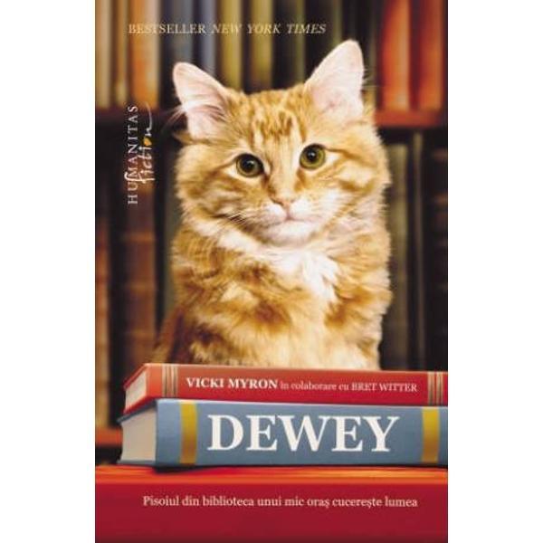 Patruzeci de saptamani in fruntea listei de bestselleruri a ziarului New York Times Carte tradusa in peste treizeci de limbi si vanduta in peste un milion de exemplare In curs de ecranizare cu Meryl Streep in rolul lui Vicki Myron Editura Humanitas se pregateste pentru lansarea pe 23 mai a unui nou titlu o carte care promite sa cucereasca atat copiii cat si oamenii mari prin povestea absolut minunata a personajului principal un pisoi pe nume Dewey  Ce impact poate sa aiba un animal