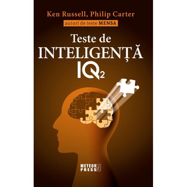 Teste de inteligenta IQ 2va ofera 400 de intrebari inedite plus un indrumar a va evalua rezultatele Intrebarile din aceasta carte sunt tipice pentru genul si stilul de intrebari pe care este probabil sa le intalniti in cadrul testarilor reale si ele sunt concepute pentru a oferi exercitii practice valoaroase oricui va fi nevoit sa sustina acest tip de test in viitor Convingerea noastra este ca prin practicarea diferitelor genuri de teste IQ si prin deprinderea