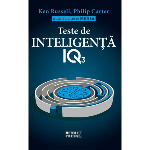 Teste de inteligenta IQ3 o continuare excelenta a seriei Teste de inteligenta IQ contine 400 de teste care n-au mai fost publicate pana acum plus un indrumar pentru a va evalua rezultateleUn test de inteligenta test IQ este prin definitie orice examinare facuta in scopul masurarii inteligentei In general asemenea teste sunt alcatuite dintr-o serie gradata de sarcini care au fost standardizate prin utilizarea unei populatii mari si reprezentative de indivizi Procedura