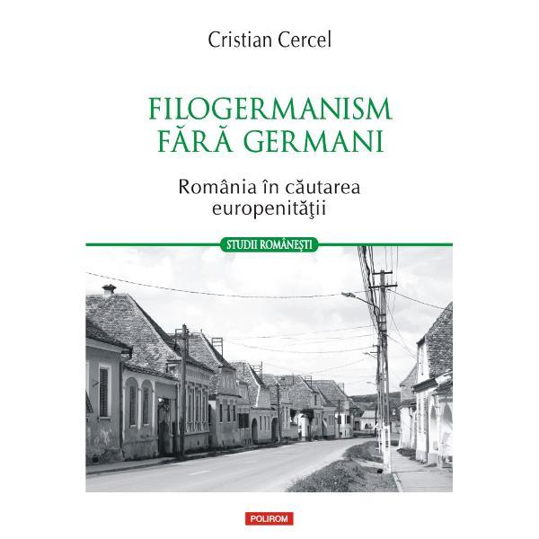 """""""Linia ro&351;ie a c&259;r&355;ii lui Cercel este reprezentat&259; de preocuparea sa de a demonstra c&259; filogermanismul românilor poate fi perceput ca o modalitate de a rezolva o stim&259; de sine sc&259;zut&259; &351;i de a r&259;spunde unei reprezent&259;ri subalterne &351;isau negative determinate de apartenen&355;a la un spa&355;iu de tranzi&355;ie instabil hibrid contestat chiar r&259;u famat din punct de vedere geopolitic &351;i mai ales culpabil"""