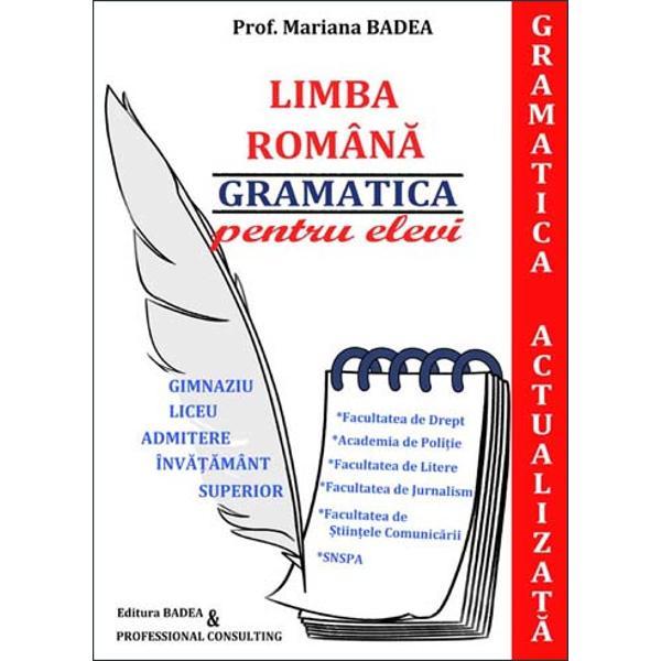 """Noua Program&259; de limba român&259;pentru ciclul gimnazial aflat&259;de curând în vigoare impune o alt&259; abordarea gramaticii limbii româneprin introducerea de noi termeni no&539;iuniaspecte ale claselor lexico-gramaticale&537;i ale func&539;iilor sintactice în conformitatecu normele academiceAceast&259; carte""""GRAMATICA ACTUALIZAT&258;""""cuprinde"""