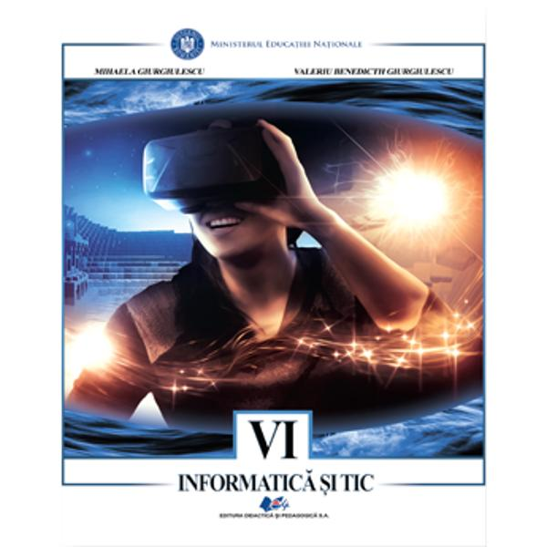Manual informatica si tic clasa a VI a editia 2020 Giurgiulescu