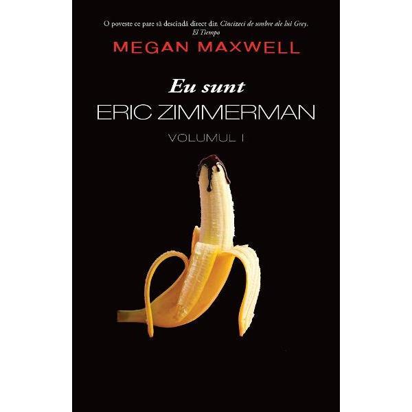 Eu sunt Eric Zimmerman - Volumul INumele meu este Eric Zimmerman si sunt un puternic om de afaceri germanSunt un barbat distant care se bucura de sexul fara dragoste si fara angajamente Intr-una dintre calatoriile de afaceri in Spania am intalnit o tanara pe nume Judith Flores Ea a stiut sa ma faca sa rad sa cant chiar si sa dansez Nu eram obisnuit cu lucruri de acest fel Cand mi-am dat seama ca simteam pentru ea mai mult decat ar fi trebuit m-am