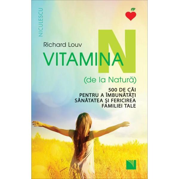 Vitamina N de la natura 500 de cai pentru a inbunatati sanatatea si fericirea familiei tale