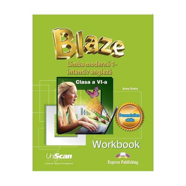 Blaze- caiet de lucru pentru manualul de clasa a VI-a limba moderna 1- intensiv