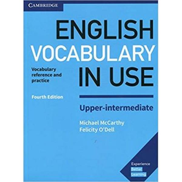 The words you need to communicate with confidence Vocabulary explanations and practice for upper-intermediate level B2 learners of English Perfect for both self-study and classroom activities Quickly expand your vocabulary with over 100 units of easy to understand explanations and practice exercises Be confident about what you are learning thanks to Cambridge research into how English is really spoken and written and get better at studying by yourself with units on learning