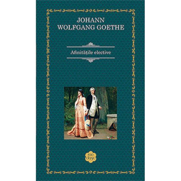 Afinitatile elective - Johann Wolfgang GoetheAfinitatile elective este cel de-al treilea roman al lui Goethe publicat in 1809 Edward si Charlotte un cuplu de aristocrati proaspat casatoriti care se complac in monotonia vietii rurale primesc in casa lor doi oaspeti pe Ottilie inocenta protejata a lui Charlotte si pe Capitan prietenul lui Edward Relatia dintre cei doi soti lipsiti de prejudecati va fi insa pusa la incercare de fortele misterioase ale