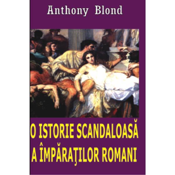Anthony Blond abordeaz&259; dintr-o perspectiv&259; inedit&259; fascinant&259; &351;i amuzant&259; în acela&351;i timp via&355;a împ&259;ra&355;ilor romani Iulius Caesar fondatorul dinastiei apare ca un arogant fermec&259;tor &351;i mîndru în timp ce respectatul Augustus nepotul lui este înf&259;&355;i&351;at ca un omule&355; singuratic care folosea pantofi cu tocuri înalte Sunt