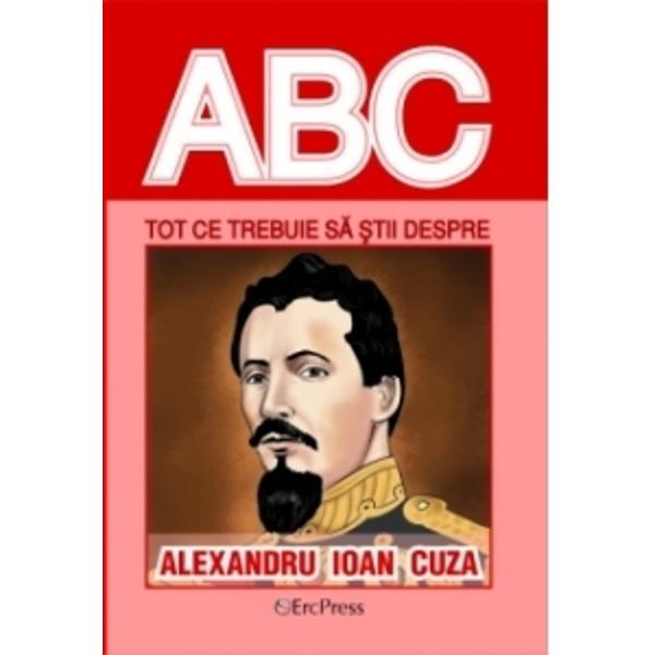 ABC Tot ce trebuie sa stii despre Ioan Cuza