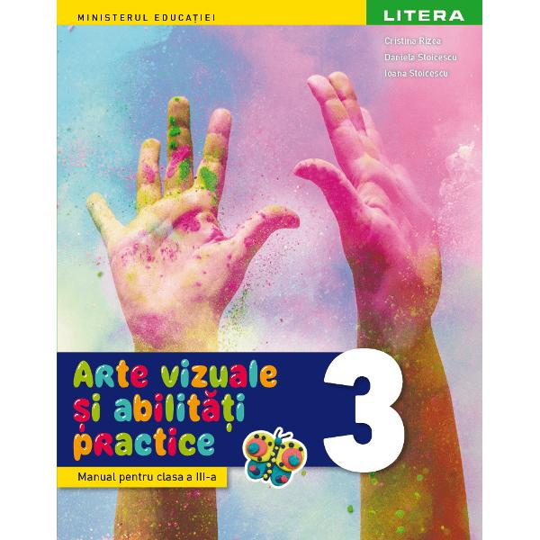 Manual arte vizuale si abilitati practice clasa a III a