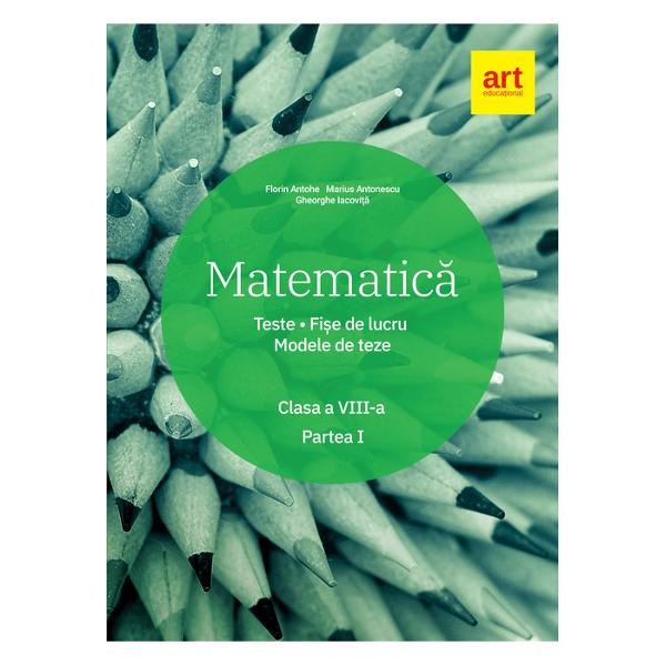 Matematic&259; Clasa a VIII-a Semestrul 1Teste Fi&537;e de lucru Modele de tezeConform cu noua program&259;Lucrarea pune la dispozi&355;ia elevilor• teste ini&355;iale• fi&351;e de lucru pe lec&355;ii atât pentru Algebr&259; cât &351;i pentru Geometrie structurate dup&259; modelul În&355;elegere- Exersare - Fixare - Verificare• modele de teze•