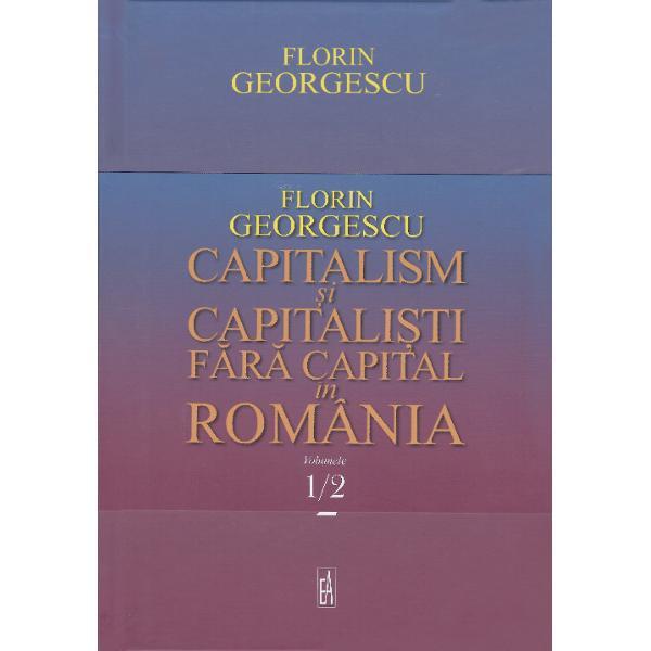 Capitalism si capitalisti fara capital in Romania volumul III
