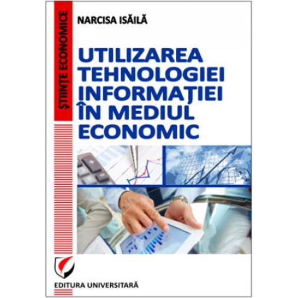 Utilizarea tehnologiei informatiei in mediul economic