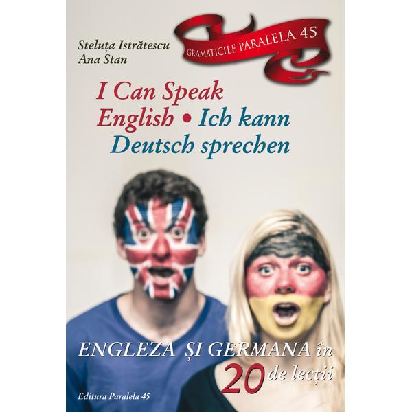 I Can Speak English English in 20 lessons  Ich kann Deutsche sprechen Deutsch in 20 Lektionen este o carte deosebit de util&259;&160;celor care vor s&259;&160;&238;nve&539;e rapid limba englez&259;&160;&537;isau limba german&259; mai ales debutan&539;ilor &238;n studiul acestor limbi Printr-o abordare contrastiv&259;&160;trilingv&259;&160;rom&226;n&259; englez&259; german&259; a structurilor lexicale &537;i gramaticale necesare pentru o vorbire