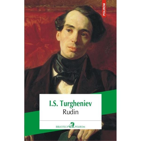Rudin eroul lui Turgheniev are aura unui personaj complex si contradictoriu Idealist entuziast bun orator cu un impact urias in cercurile intelighentiei ruse a anilor 1830-1840 si constient de inzestrarile sale Rudin incearca fara succes sa treaca de la sterile preocupari literar-filozofice la ceva concret util societatii Cautarile lui chinuitoare sfirsesc in dezamagire el ajunge sa-si vada propria inutilitate sa inteleaga neputinta de a-si afla locul si