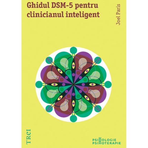 Ghidul DSM 5 pentru clinicianul inteligent este o analiza fina a modificarilor si revizuirilor aduse controversatului Manual de Diagnostic si Statistica a Tulburarilor Mentale  DSM  de a lungul celor 5 editii ale sale Fiecare categorie diagnostica isi are propriul capitol in care sunt tratate pe larg caracteristici aspecte pro si contra plusuri si minusuri ale noii editii DSM 5 Mai mult lucrarea de fata ofera clinicienilor si publicului larg o incursiune in dedesubturile elaborarii acesteia