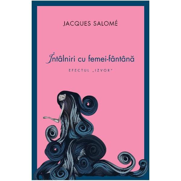 Femeie-f&226;nt&226;n&259; o sintagm&259; creat&259; pentru a denumi femeile a c&259;ror pl&259;cere sexual&259; se manifest&259; prin emiterea abundent&259; a unui lichid &238;n momentul orgasmului Jacques Salom&233; ne ofer&259; posibilitatea de a cunoa&351;te c&226;teva astfel de femei care au avut curajul s&259; i se confeseze &351;i au fost de acord ca m&259;rturiile lor s&259; fie incluse &238;ntro carte