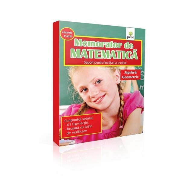 MemoratorulMatematic&259; algebr&259; &537;i geometriecon&539;ine materiaclaselor V-VIII&537;i este extrem de util pentru recapitularea materiei înaintea examenului de Evaluare Na&539;ional&259;Pachetul con&539;ine· 61 fi&537;e-lec&539;ie;· bro&537;ur&259; cu teste de verificare