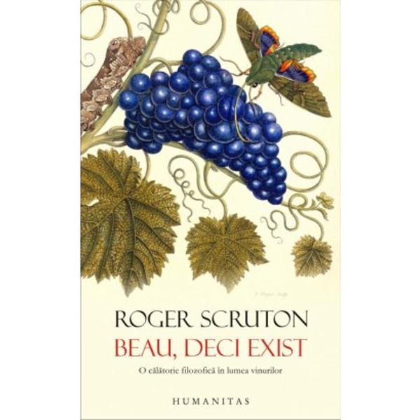"""Adaptând dictonul cartezian """"Cuget deci exist"""" polivalentul autor britanic Roger Scruton î&351;i propune s&259; recupereze poten&355;ialul filozofic &351;i estetic cuprins în experien&355;a vinului dat uit&259;rii de consumismul steril al zilelor noastre Împ&259;rt&259;&351;indu-ne propria sa experien&355;&259; Scruton vorbe&351;te despre viciile &351;i virtu&355;ile"""