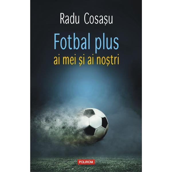 În perioada 1991-1997 Radu Cosa&351;u a pus sub lup&259; cu mult humor &351;i însufle&355;ire evenimentele s&259;pt&259;mînale din sportul-rege în editorialele pentruFotbal plus reunite în acest volum Na&351;terea dar &351;i începutul dec&259;derii Genera&355;iei de Aur fantasticul World Cup '94 tristul Euro '96 &351;i încerc&259;rile mai mult sau mai