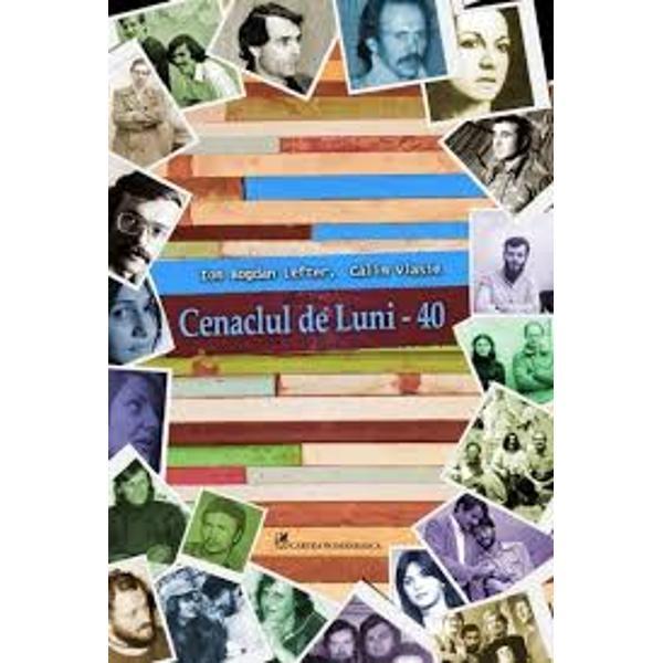 """La 40 de ani de la fondarea pe 3 martie 1977 a Cenaclului de Luni &351;i la 33 &351;i jum&259;tate de la interzicerea sa în toamna lui 1983 când la început de an universitar nu i s-a mai permis s&259;-&351;i reia &351;edin&355;ele s&259;pt&259;mânale momentul e potrivit &351;i pentru aniversare &351;i pentru un bilan&355; Cifra în sine impune """"Schimbarea de prefix"""" de la 30 &351;i… la 40"""
